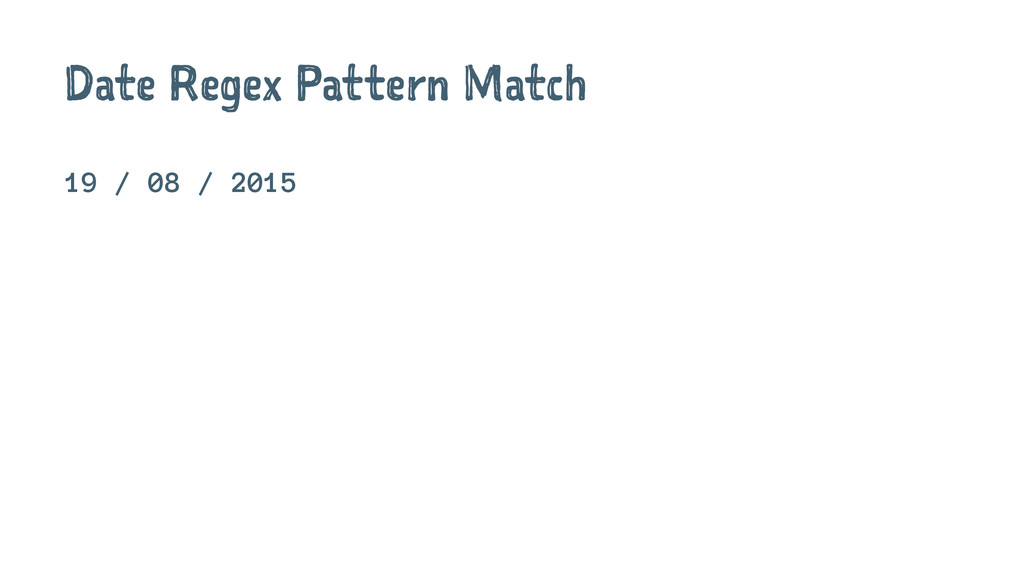 Date Regex Pattern Match 19 / 08 / 2015