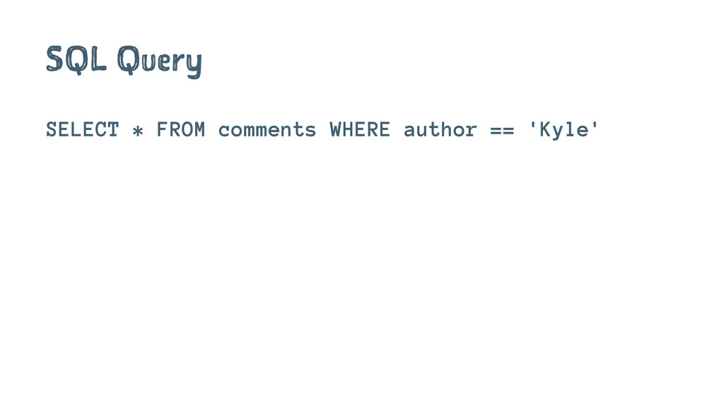 SQL Query SELECT * FROM comments WHERE author =...