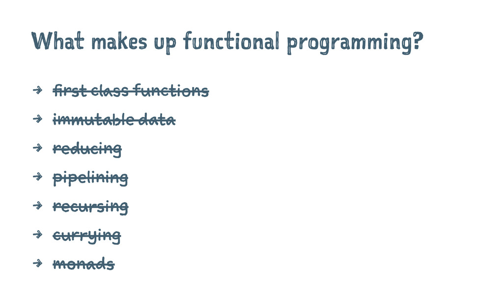 What makes up functional programming? 4 first c...