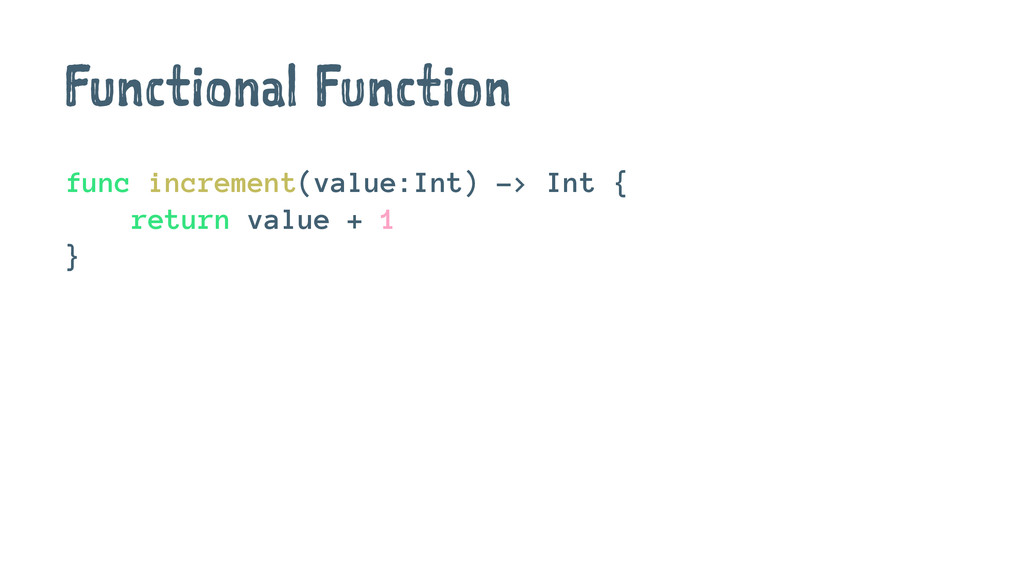 Functional Function func increment(value:Int) -...