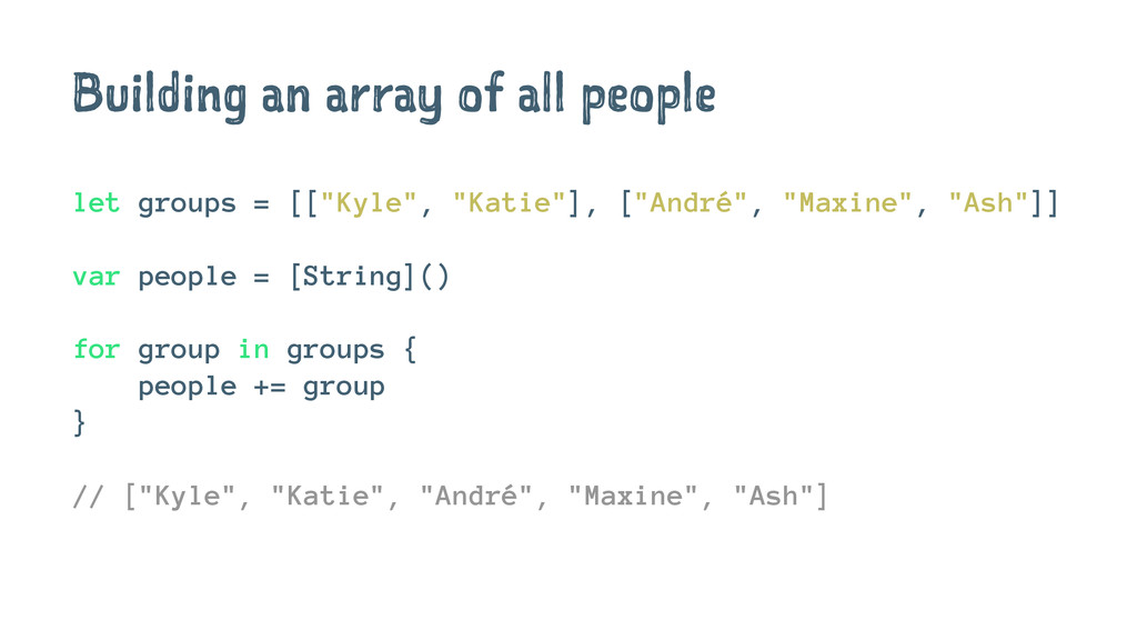 Building an array of all people let groups = [[...