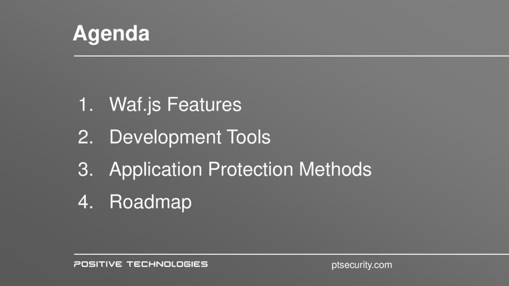 1. Waf.js Features 2. Development Tools 3. Appl...