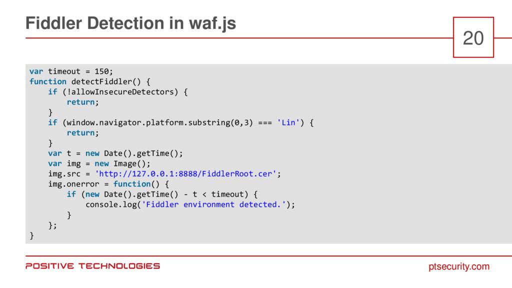ptsecurity.com Fiddler Detection in waf.js 20 v...