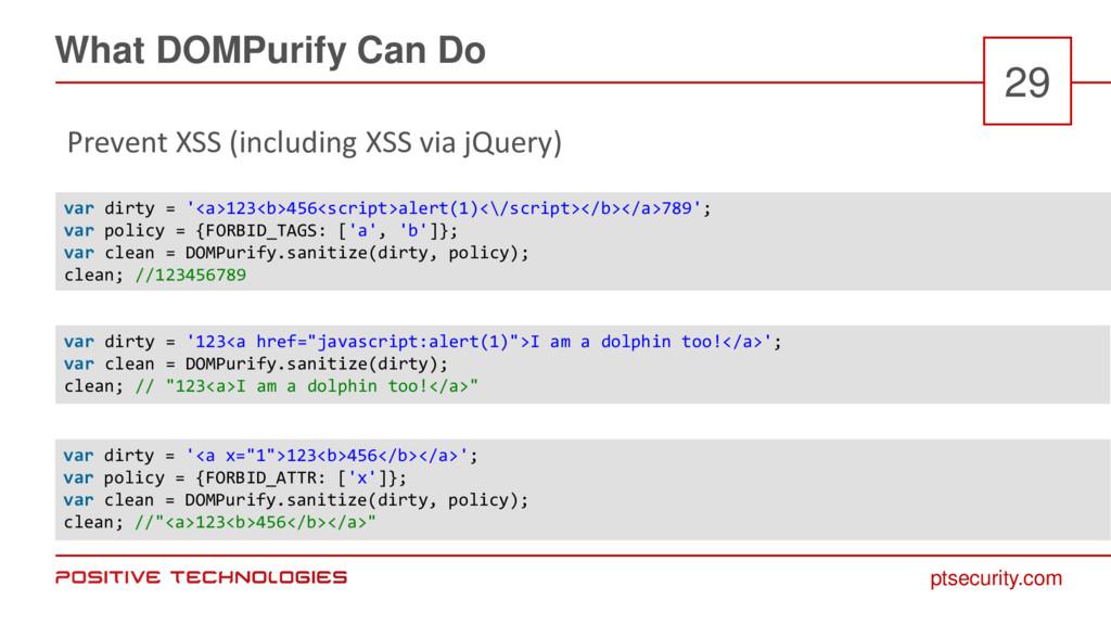 ptsecurity.com What DOMPurify Can Do 29 Prevent...