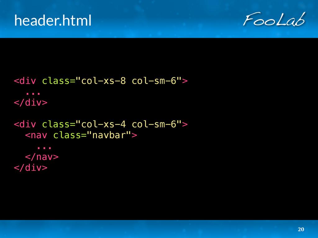 """header.html <div class=""""col-xs-8 col-sm-6""""> ......"""
