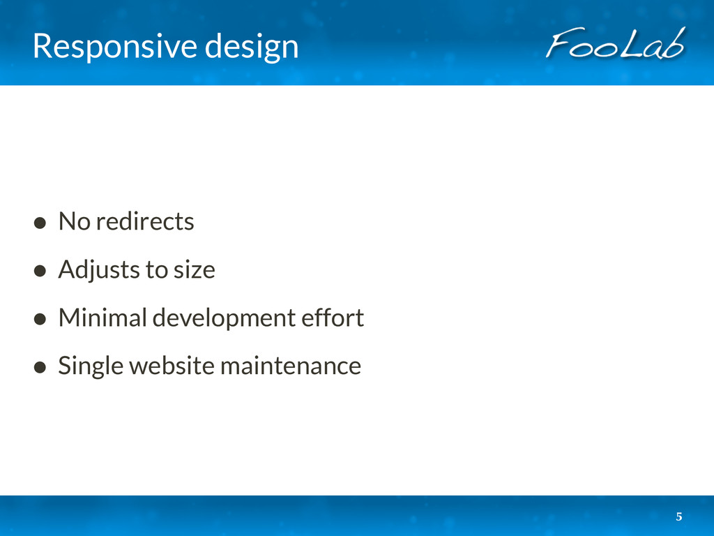 Responsive design • No redirects • Adjusts to s...