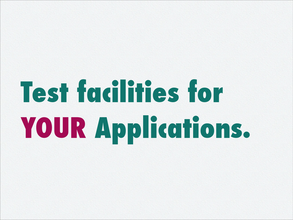 Test facilities for