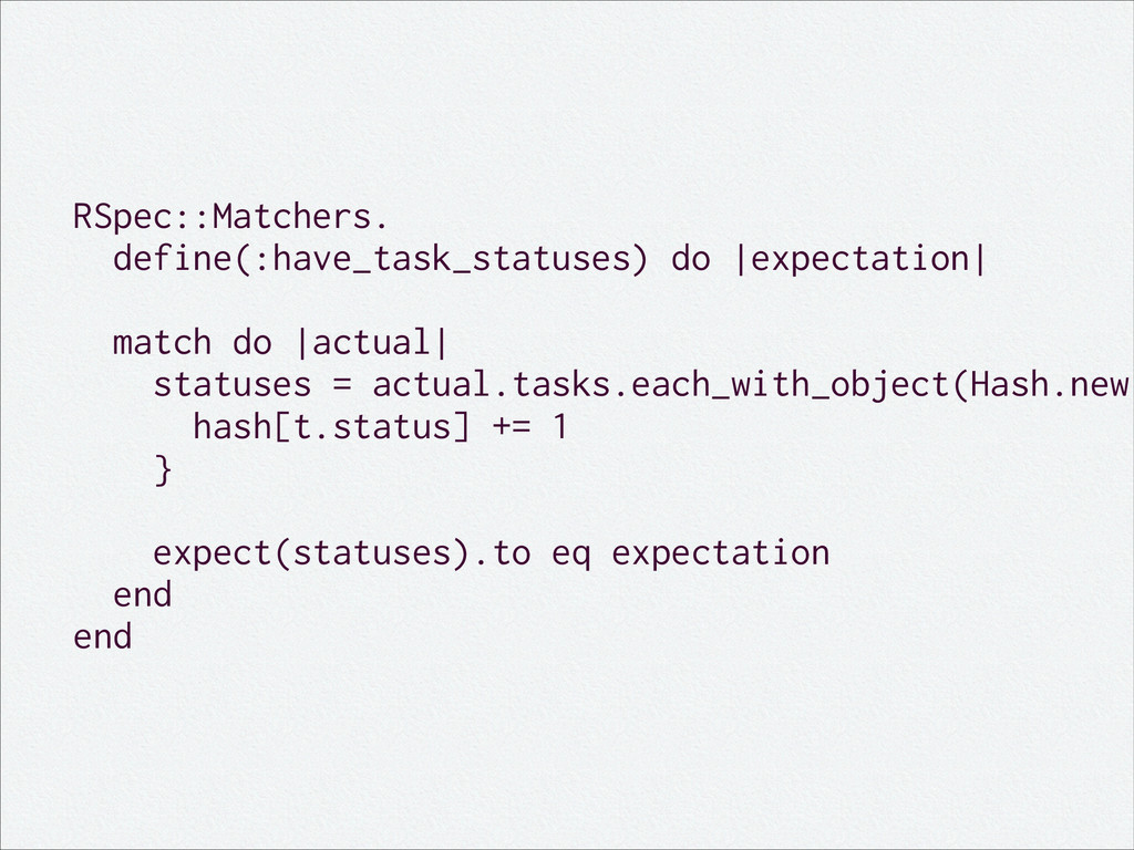 RSpec::Matchers. define(:have_task_statuses) do...