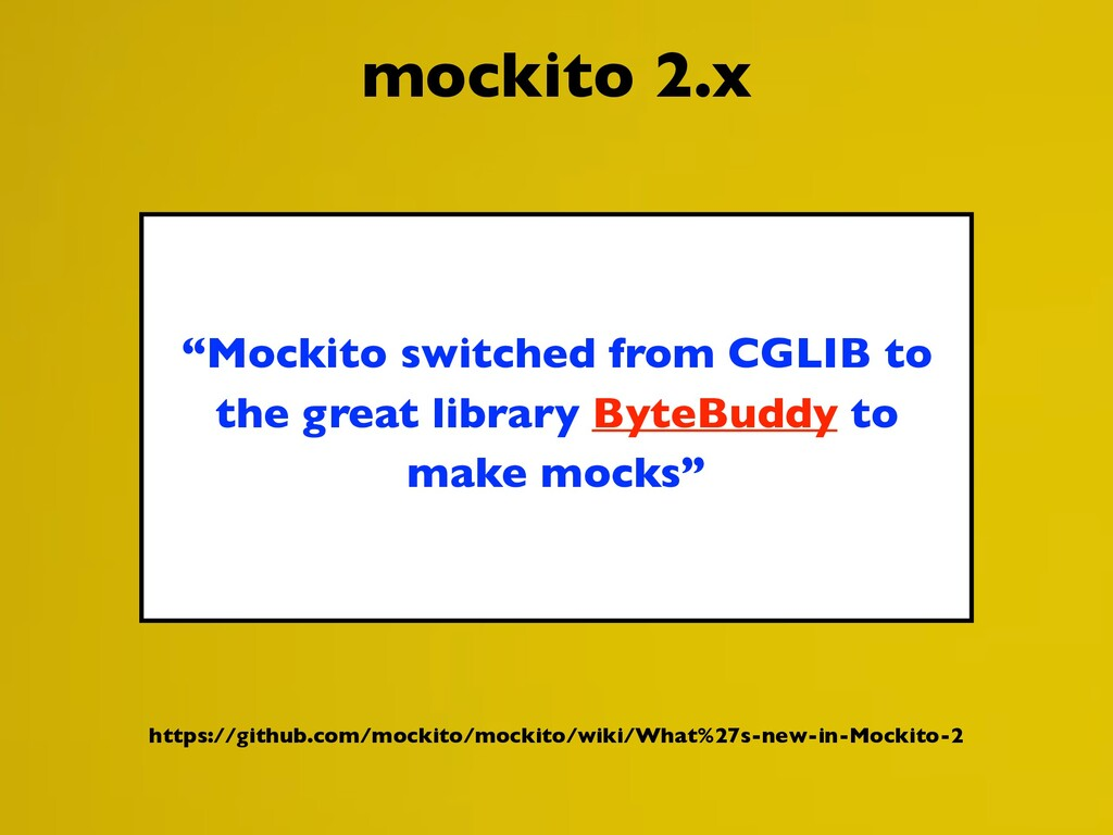 """Mockito switched from CGLIB to the great libra..."