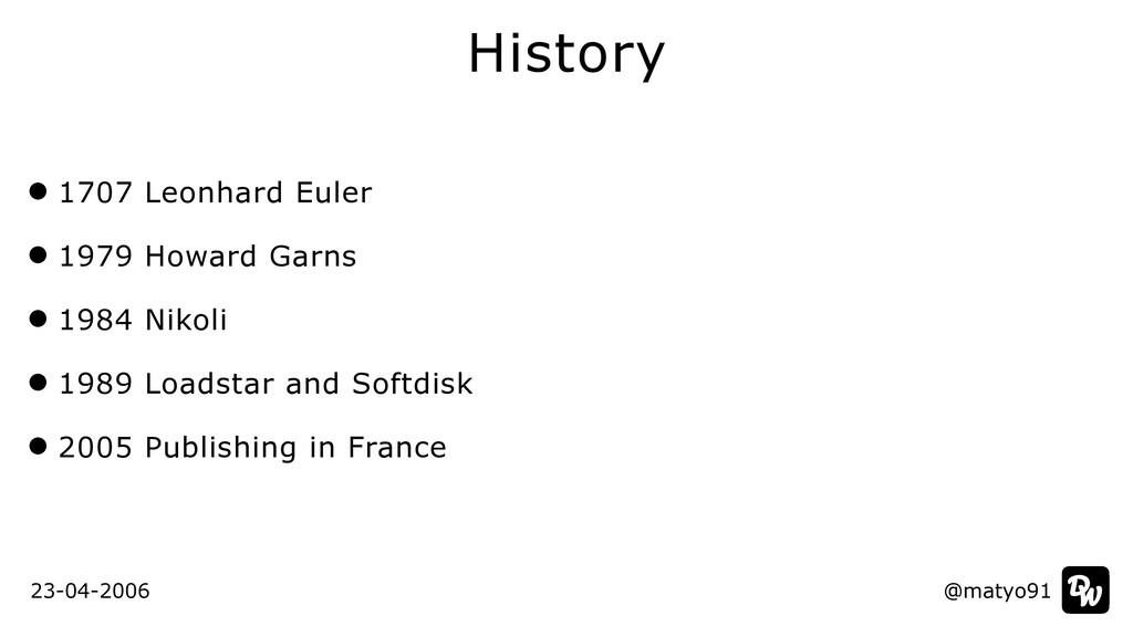 1707 Leonhard Euler   1979 Howard Garns   1984 ...