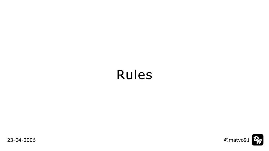 Rules @matyo91 23-04-2006