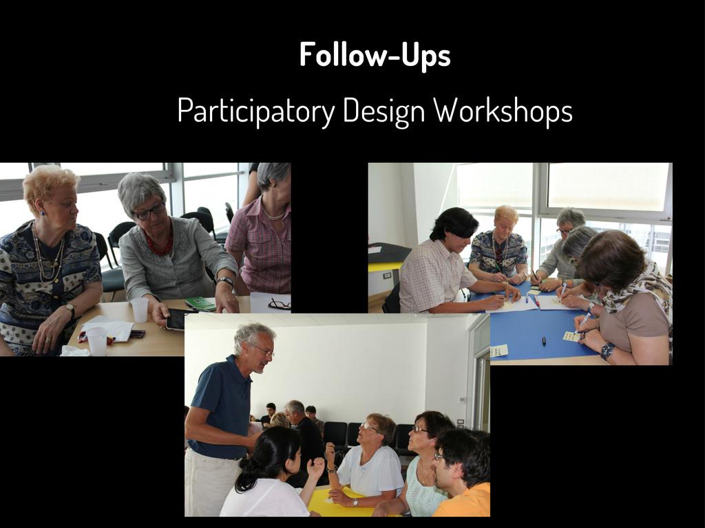 Follow-Ups Participatory Design Workshops