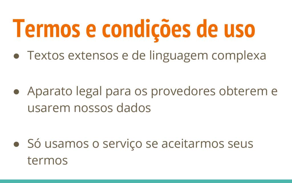 Termos e condições de uso ● Textos extensos e d...
