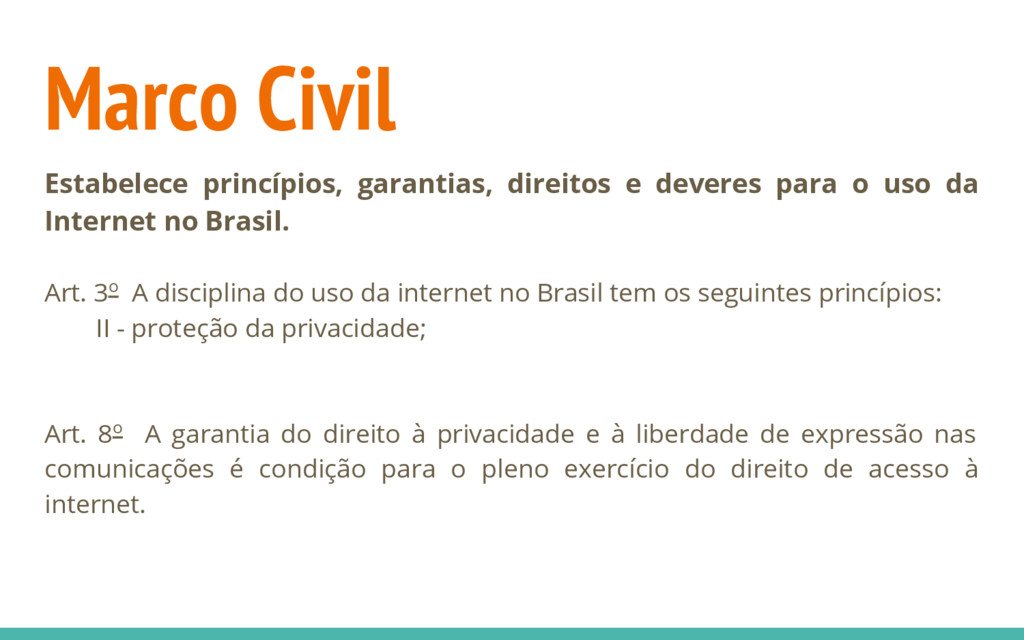 Marco Civil Estabelece princípios, garantias, d...