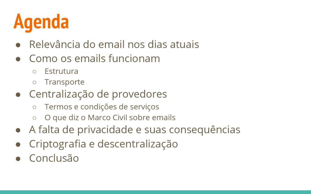 Agenda ● Relevância do email nos dias atuais ● ...