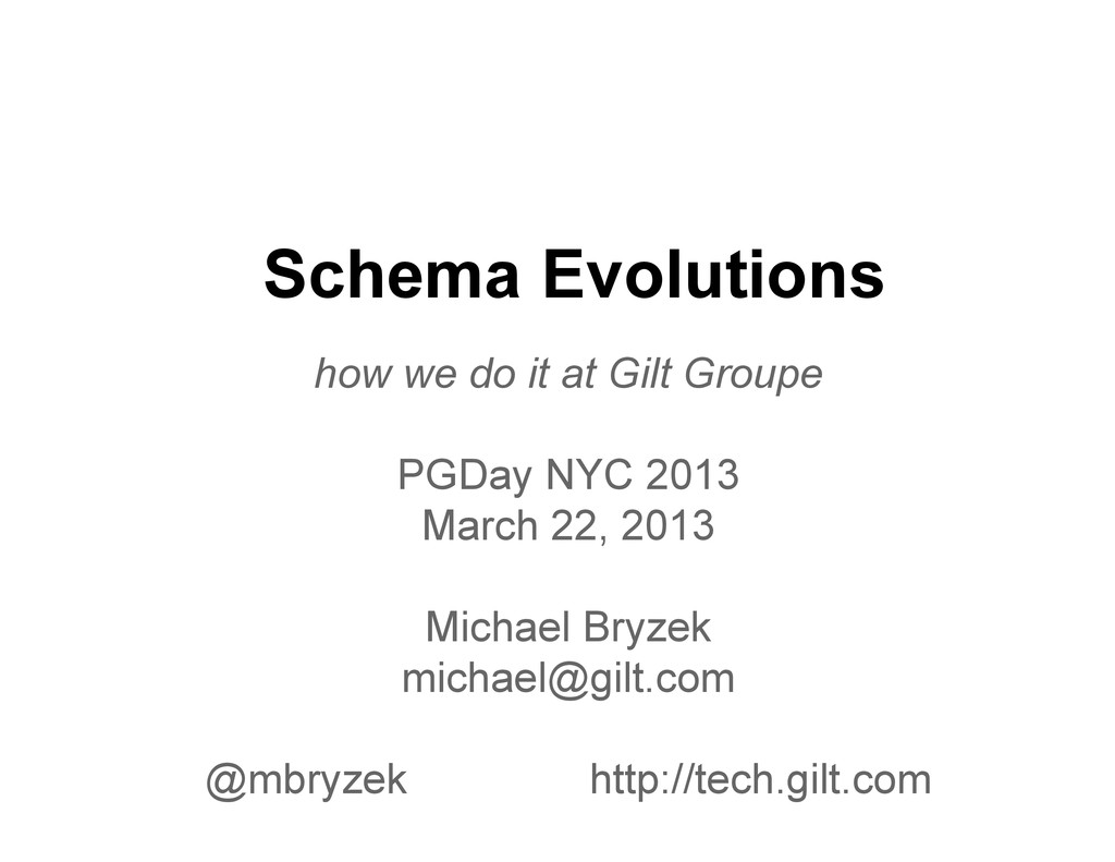 Schema Evolutions how we do it at Gilt Groupe P...