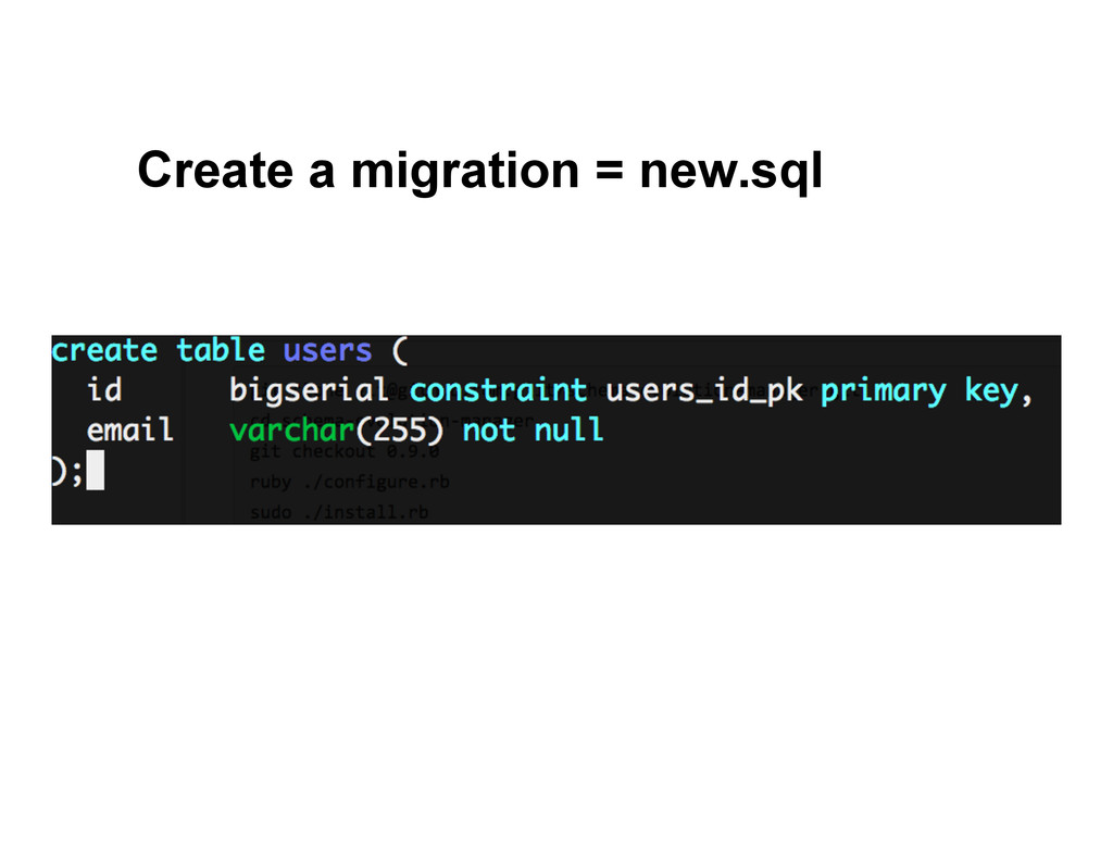 Create a migration = new.sql