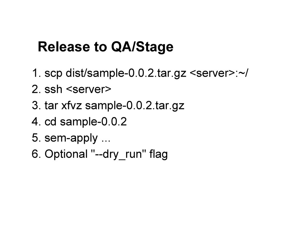 Release to QA/Stage 1. scp dist/sample-0.0.2.ta...