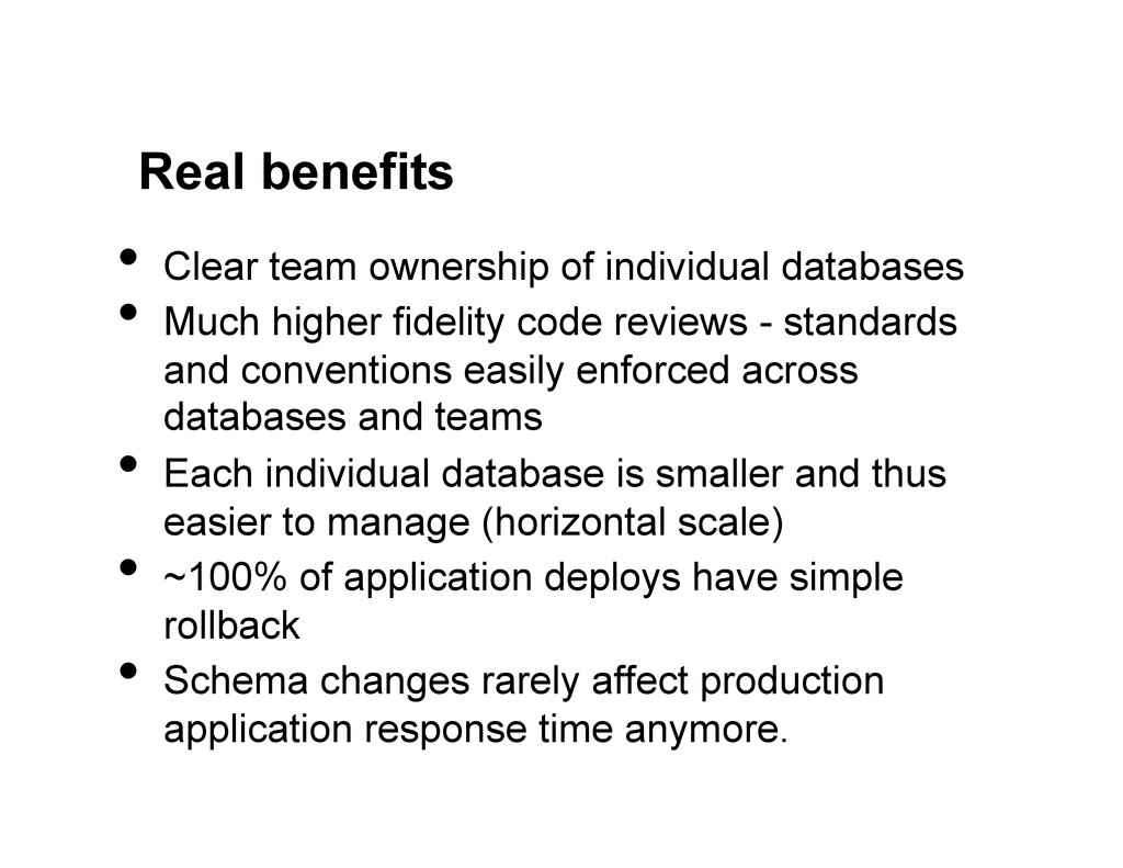 Real benefits •  Clear team ownership of indivi...
