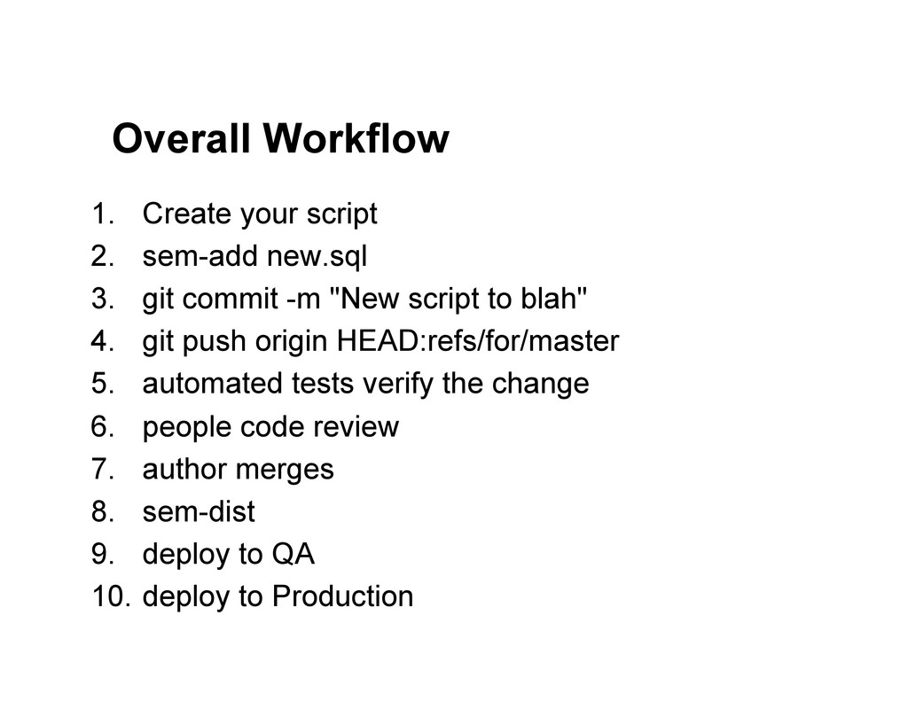 Overall Workflow 1.  Create your script 2.  sem...