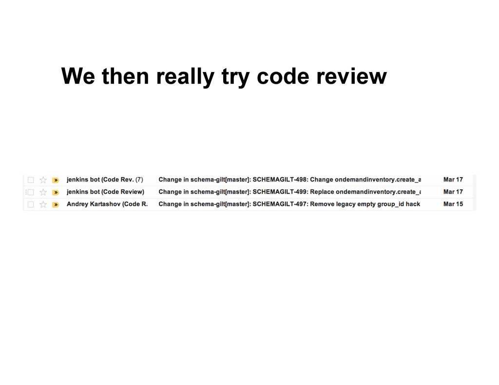 We then really try code review