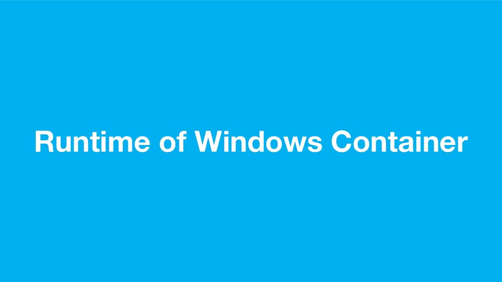 Runtime of Windows Container