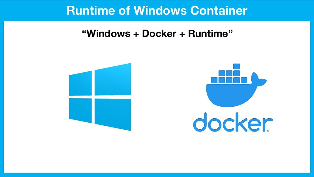 "Runtime of Windows Container ""Windows + Docker ..."