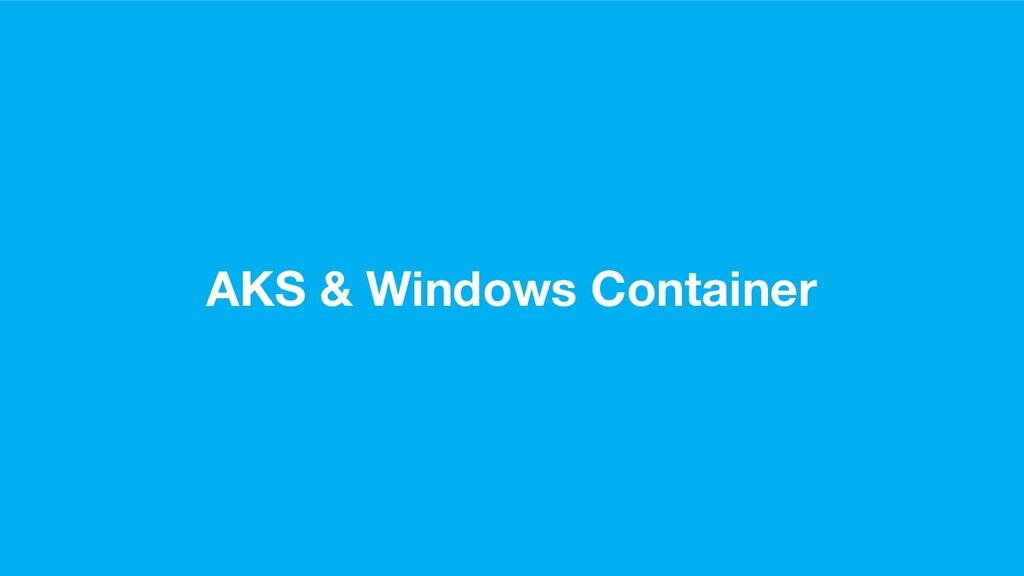 AKS & Windows Container