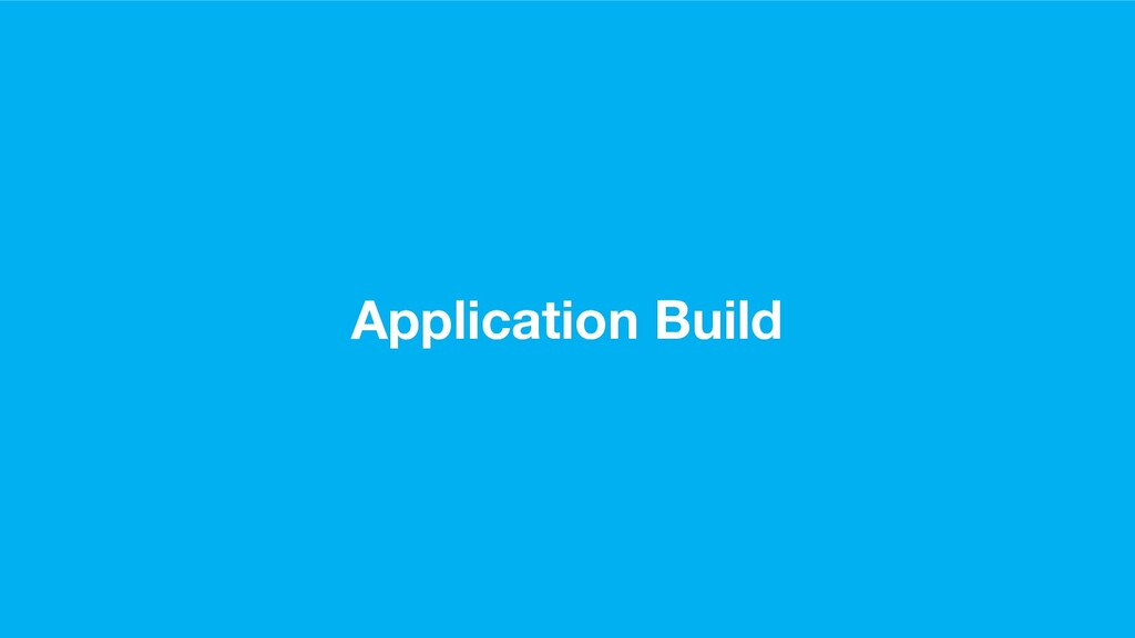 Application Build