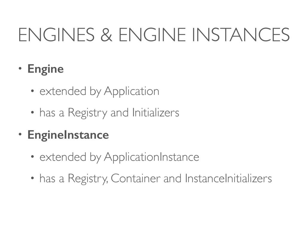 ENGINES & ENGINE INSTANCES • Engine • extended ...