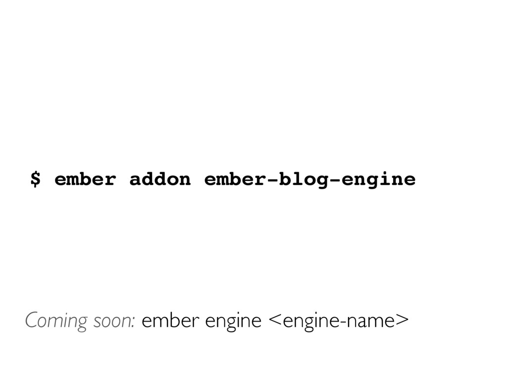 $ ember addon ember-blog-engine Coming soon: em...