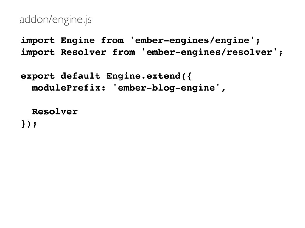 import Engine from 'ember-engines/engine'; impo...