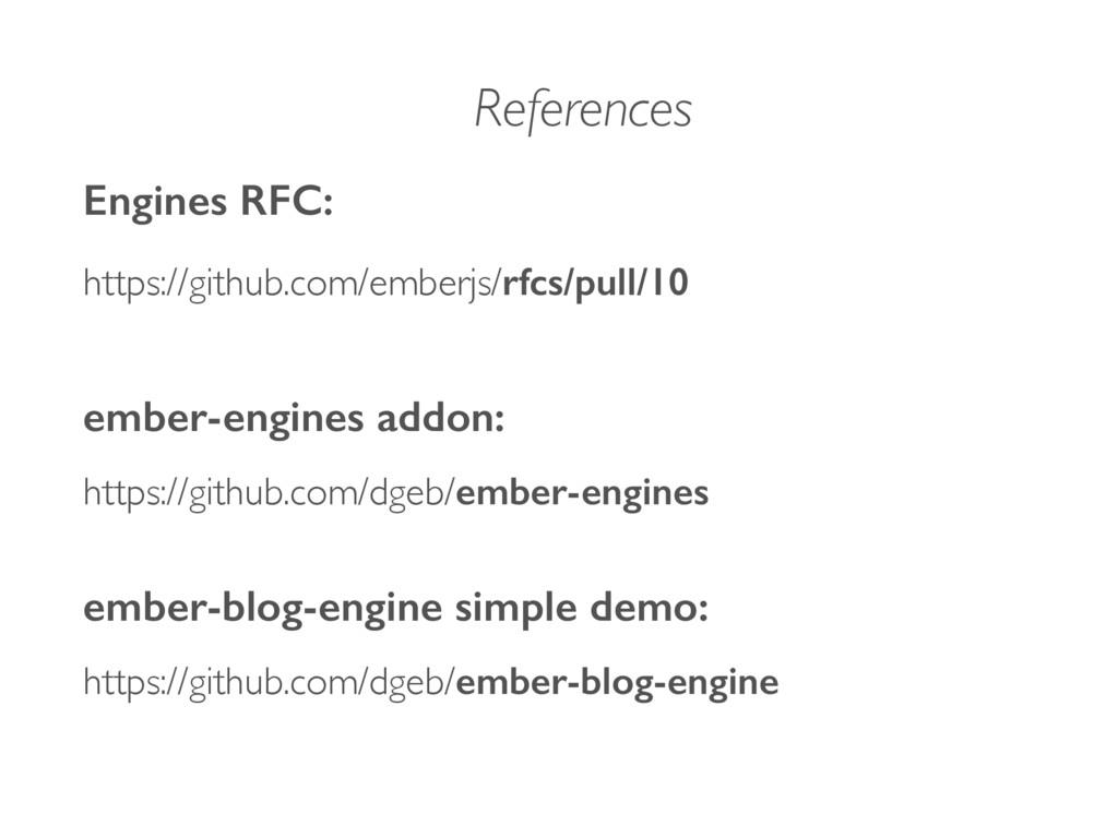 References Engines RFC: https://github.com/embe...