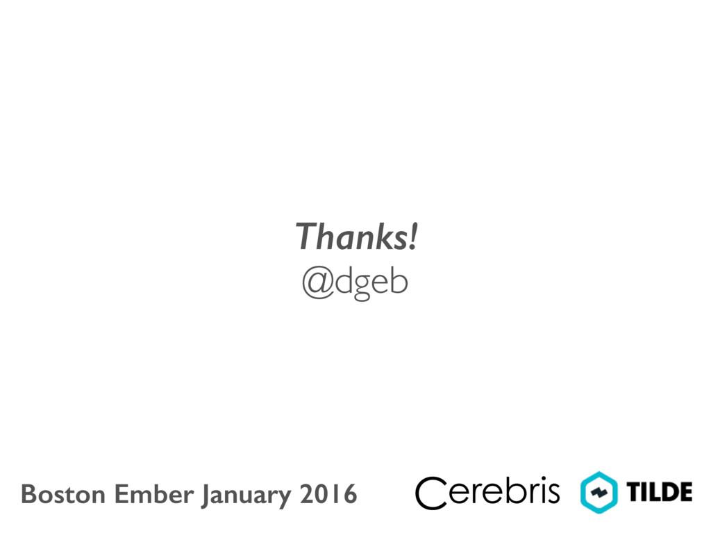 Thanks! @dgeb Boston Ember January 2016