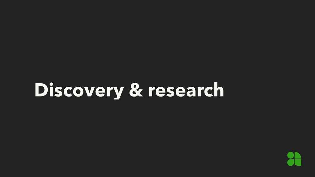 Discovery & research