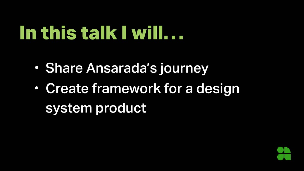 • Share Ansarada's journey • Create framework f...