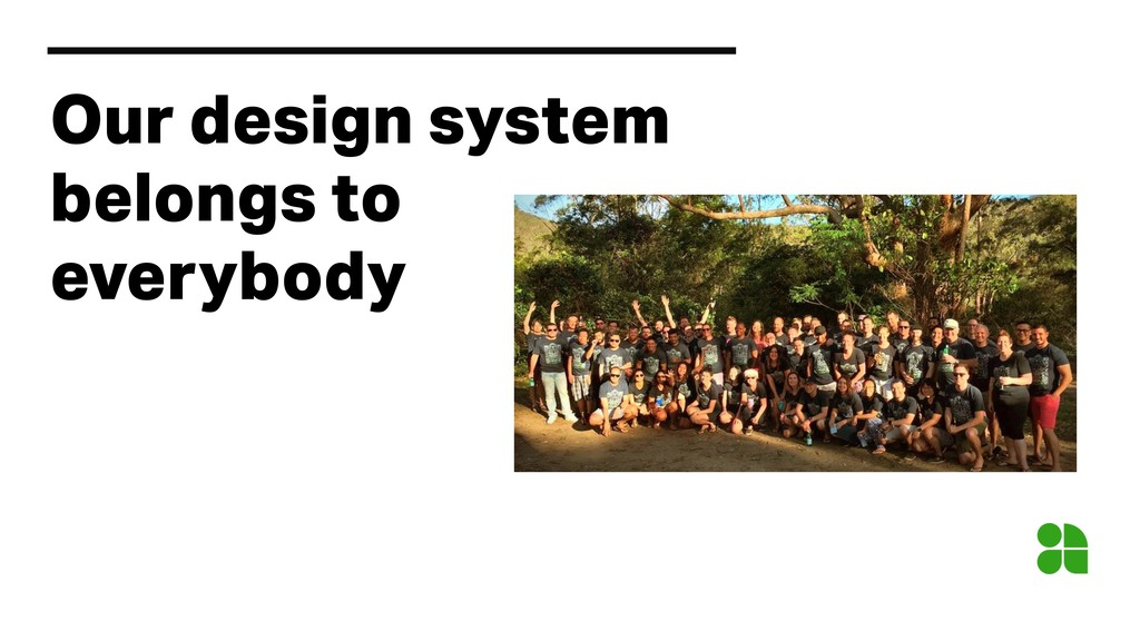 Our design system belongs to everybody