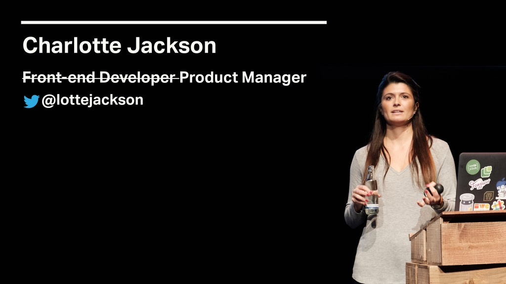 Charlotte Jackson Front-end Developer Product M...