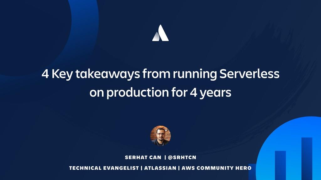 4 Key takeaways from running Serverless on prod...
