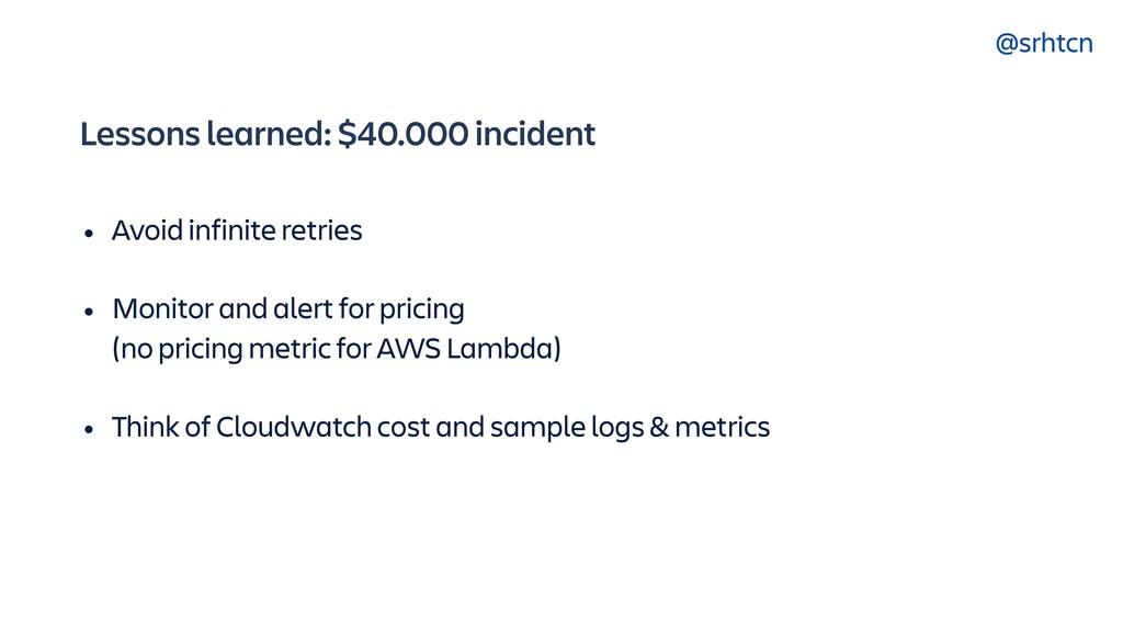 @srhtcn Lessons learned: $40.000 incident • Avo...