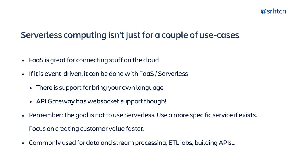 @srhtcn Serverless computing isn't just for a c...