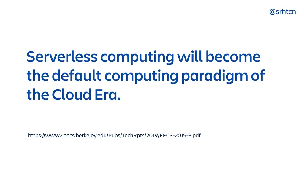 @srhtcn Serverless computing will become the de...