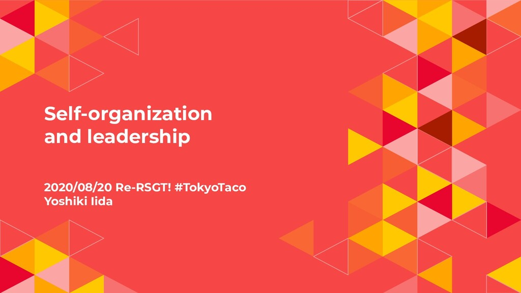 Self-organization and leadership 2020/08/20 Re-...