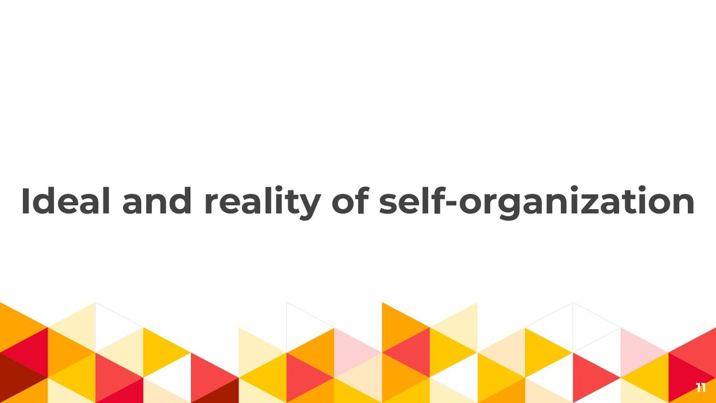 Ideal and reality of self-organization 11