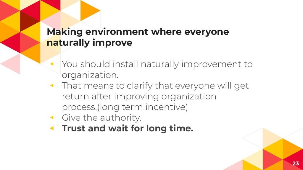 Making environment where everyone naturally imp...