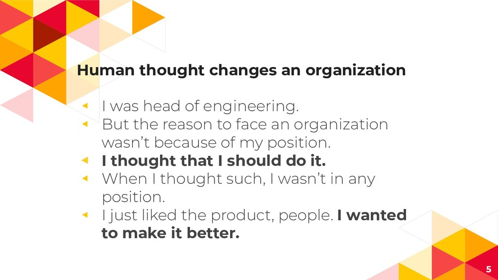 Human thought changes an organization ◂ I was h...