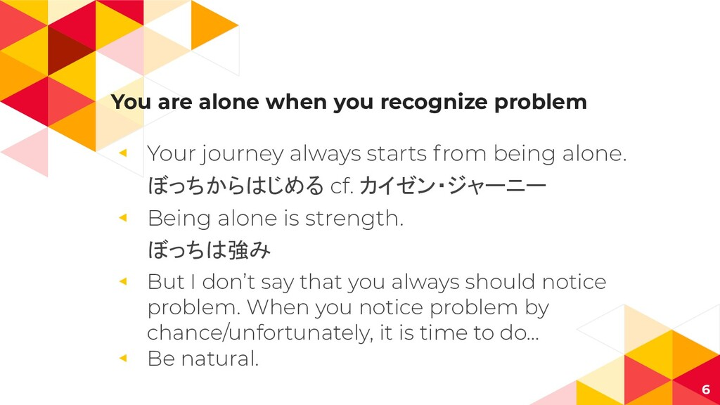You are alone when you recognize problem ◂ Your...