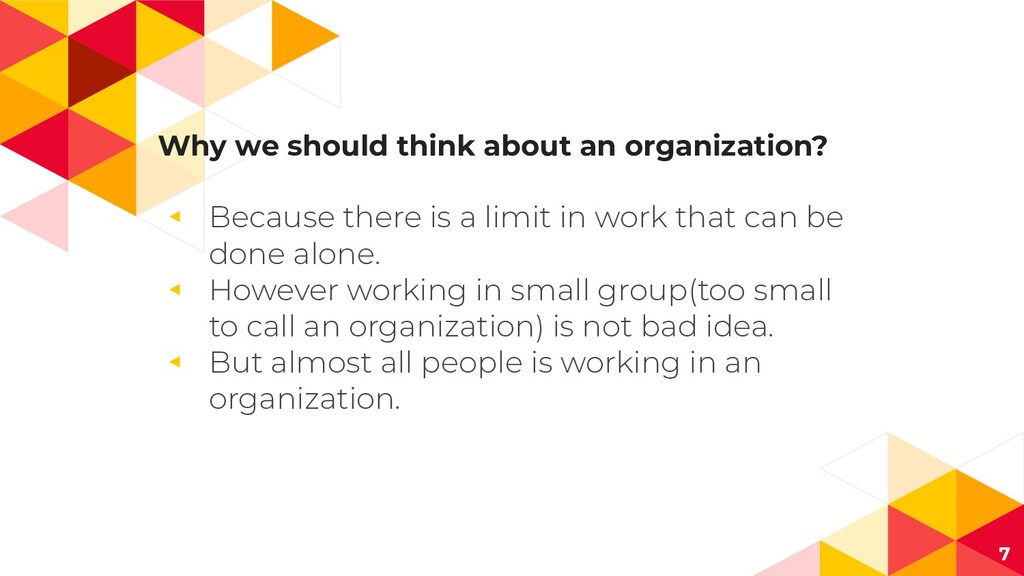 Why we should think about an organization? ◂ Be...