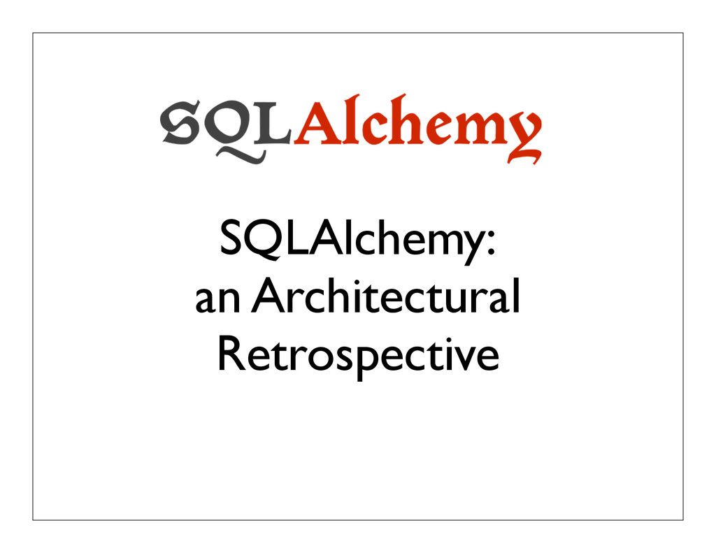 SQLAlchemy: an Architectural Retrospective